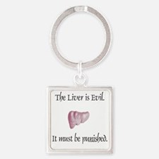 The Liver is evil Square Keychain