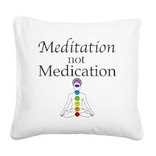 Meditation not Medication Square Canvas Pillow