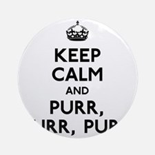 Keep Calm and Purr Round Ornament