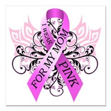"I Wear Pink for my Mom Square Car Magnet 3"" x 3"""