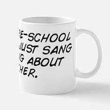He is a pre-school teacher... just sang Mug