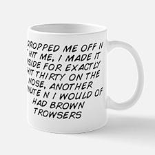 U dropped me off n it hit me, i made it Mug
