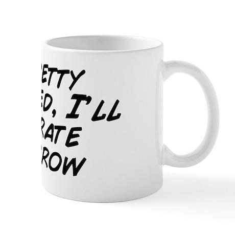 I'm pretty hammered, I'll ela Mug