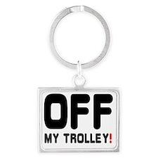 OFF MY TROLLEY! Landscape Keychain
