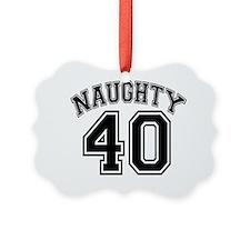 Naughty 40 Original Ornament