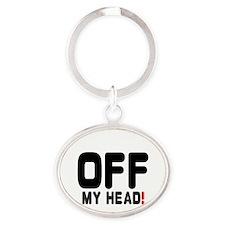 OFF MY HEAD! Oval Keychain