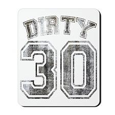 Dirty 30 Grunge Mousepad