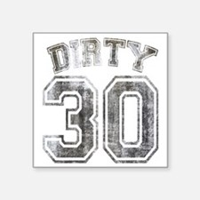 "Dirty 30 Grunge Square Sticker 3"" x 3"""