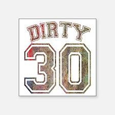 "Dirty 30 Grunge 3 Square Sticker 3"" x 3"""