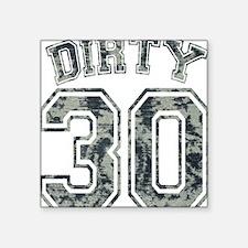 "Dirty 30 Grunge 2 Square Sticker 3"" x 3"""