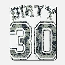 Dirty 30 Grunge 2 Mousepad