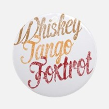 Whiskey Tango Foxtrot Vintage Dark Round Ornament