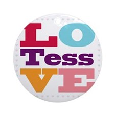I Love Tess Round Ornament