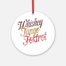 Whiskey Tango Foxtrot Vintage Desig Round Ornament