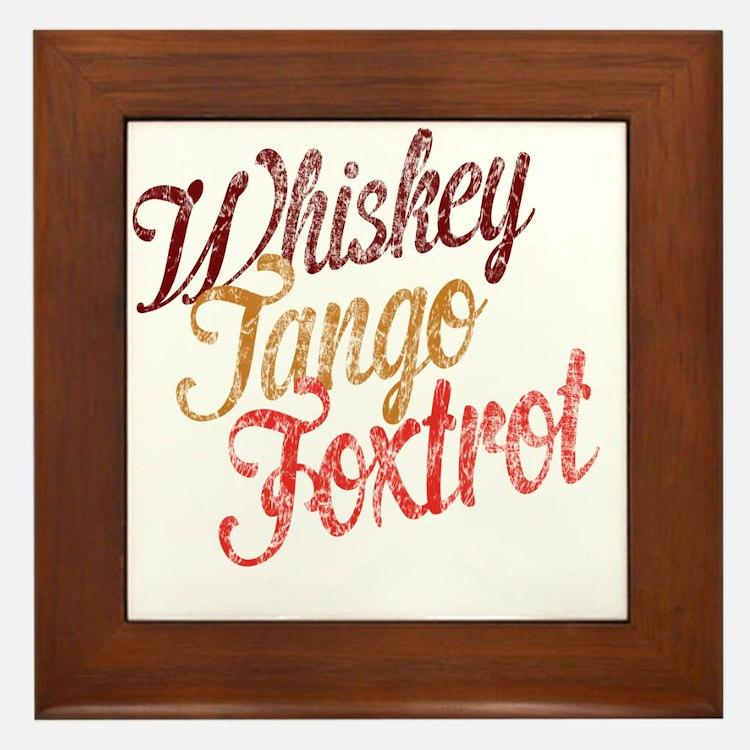 Whiskey Tango Foxtrot Vintage Design Framed Tile