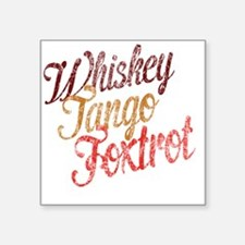 "Whiskey Tango Foxtrot Vinta Square Sticker 3"" x 3"""