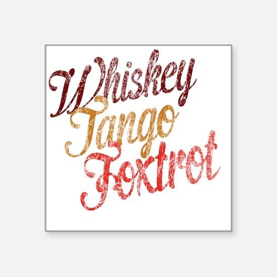 """Whiskey Tango Foxtrot Vinta Square Sticker 3"""" x 3"""""""