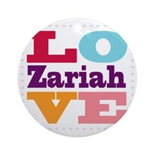 I Love Zariah Round Ornament