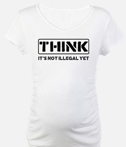 Think: It's Not Illegal Shirt