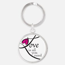 Love is all you need Round Keychain