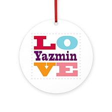 I Love Yazmin Round Ornament