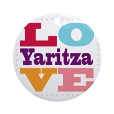 I Love Yaritza Round Ornament