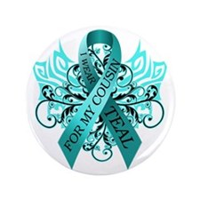 "I Wear Teal for my Cousin 3.5"" Button"