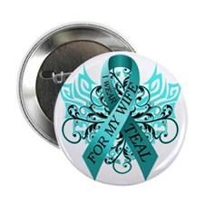 """I Wear Teal for my Wife 2.25"""" Button"""