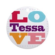 I Love Tessa Round Ornament