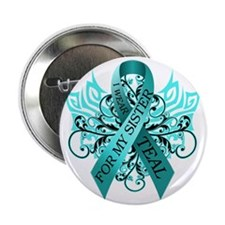 "I Wear Teal for my Sister 2.25"" Button"