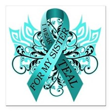 "I Wear Teal for my Siste Square Car Magnet 3"" x 3"""