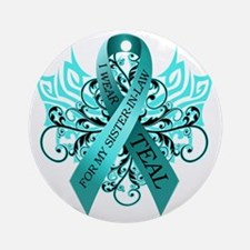 I Wear Teal for my Sister in Law Round Ornament