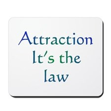 Attraction It's the Law Mousepad