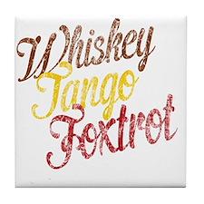 Whiskey Tango Foxtrot Vintage Tile Coaster