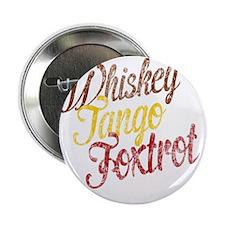 """Whiskey Tango Foxtrot Vintage 2.25"""" Button"""
