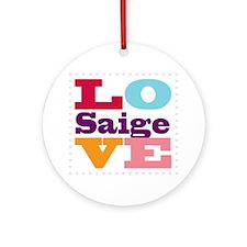 I Love Saige Round Ornament