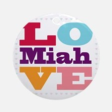 I Love Miah Round Ornament