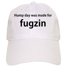 """Workaholics quote, """"Hump day was made for fugz Baseball Cap"""