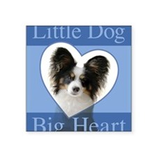 "Little Dog Big Heart Square Sticker 3"" x 3"""