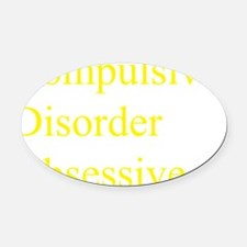 Compulsive Disorder Obsessive Oval Car Magnet