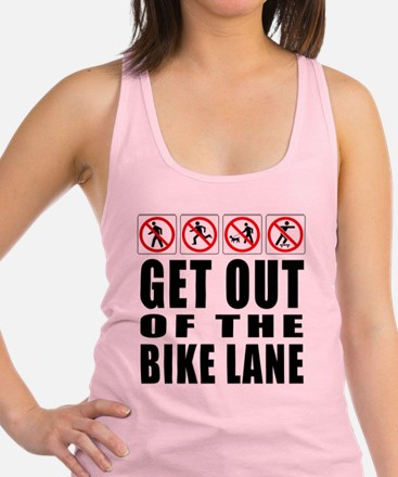 Get out of the bike lane Racerback Tank Top