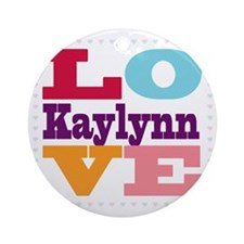 I Love Kaylynn Round Ornament