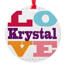 I Love Krystal Ornament