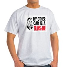MY OTHER CAR IS A TRANS-AM T-Shirt