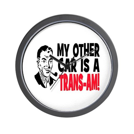 MY OTHER CAR IS A TRANS-AM Wall Clock