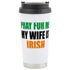 Pray For Me My Wife Is  Travel Mug