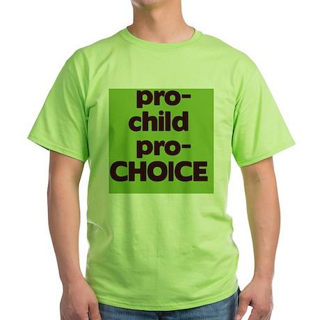 pro-child pro-choice Green T-Shirt
