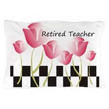 Retired Teacher Pillow 1 Pillow Case