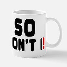 SO DONT I! Mug
