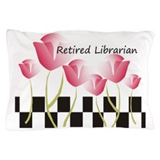 Retired Librarian Pillow 1 Pillow Case